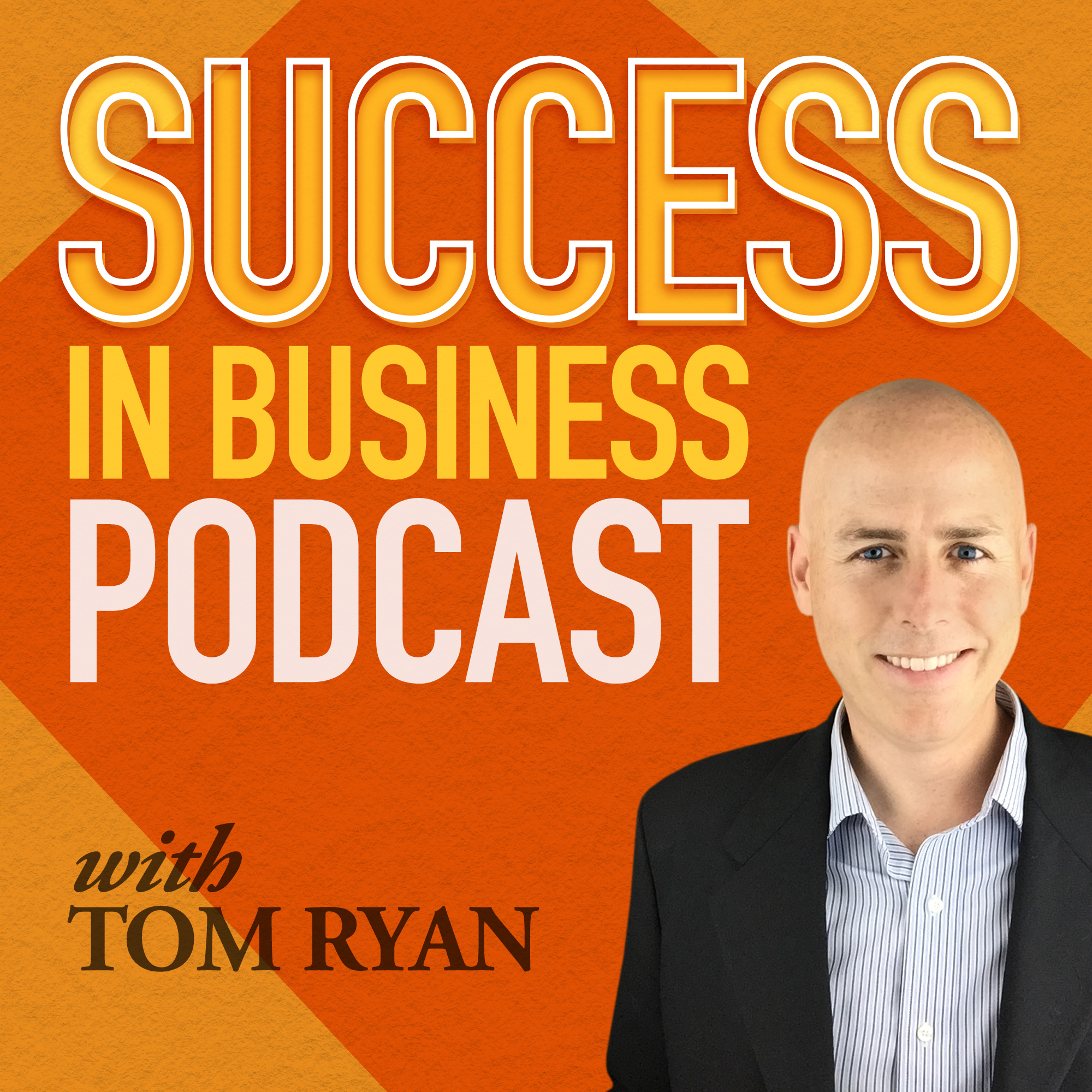 Success in Business Podcast - How-To Advice for Entrepreneurs and Small Business Owners